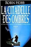 la citadelle des ombres tome 2 de robin hobb arnaud mousnier lompr? traduction 10 mars 2003