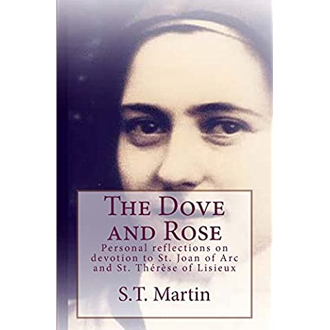 The Dove and Rose: Personal Reflections on Devotion to St.