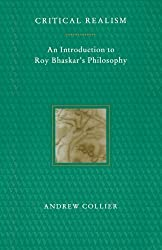 Critical Realism: An Introduction to Roy Bhaskar's Philosophy by Andrew Collier (1994-04-17)