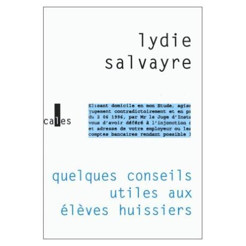 Quelques conseils utiles aux élèves huissiers de Lydie Salvayre ( 1 septembre 1997 )