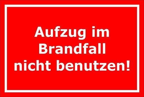 Schild Aufzug im Brandfall nicht benutzen – 15x20cm, 30x20cm und 45x30cm – Bohrlöcher Aufkleber Hartschaum Aluverbund -S00085D