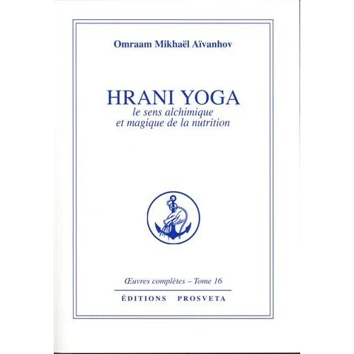 Oeuvres complètes,  Tome 16 : Hrani yoga