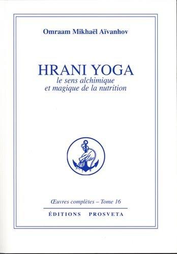 Oeuvres complètes, Tome 16 : Hrani yoga par Omraam Mikhaël Aïvanhov