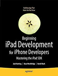Beginning iPad Development for iPhone Developers: Mastering the iPad SDK by Jack Nutting (2010-08-05)