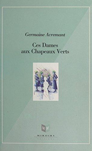 Ces dames aux chapeaux verts par Germaine Acremant