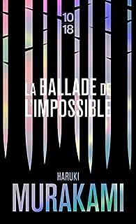 La Ballade de l'impossible par Haruki Murakami