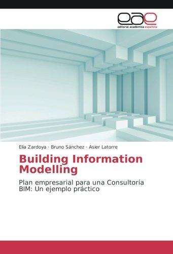 Building Information Modelling: Plan empresarial para una Consultoría BIM: Un ejemplo práctico