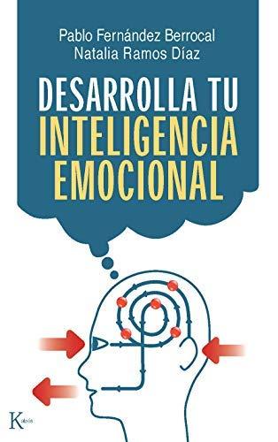 Desarrolla tu inteligencia emocional by Pablo Fernández Berrocal;Natalia Sylvia Ramos Díaz(2009-11-01)