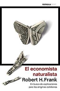 El economista naturalista par Robert H. Frank