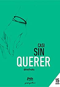 CASI SIN QUERER par José Ángel Gómez Iglesias (@Defreds)
