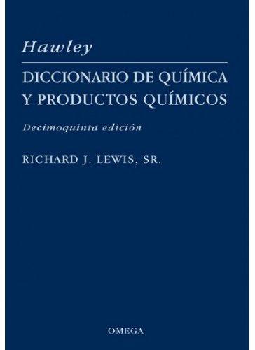 Hawley : diccionario de química y productos químicos por Richard. J. Lewis