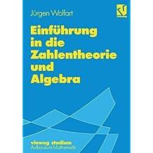 Vieweg Studium, Nr.86, Einführung in die Zahlentheorie und Algebra (vieweg studium; Aufbaukurs Mathematik, Band 86)