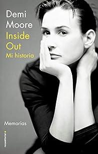 Inside Out. Mi historia par Demi Moore