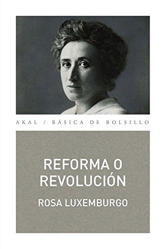 Reforma o revolución (Básica de Bolsillo – Serie Clásicos del pensamiento político) por Rosa Luxemburgo