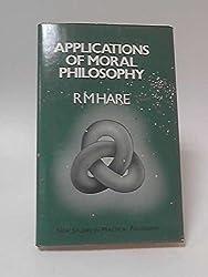 Applications of Moral Philosophy (New studies in practical philosophy)