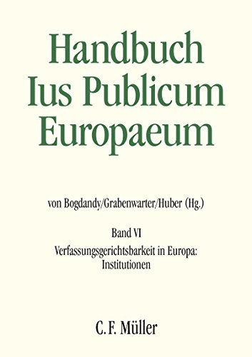 Ius Publicum Europaeum: Band VI: Verfassungsgerichtsbarkeit in Europa: Institutionen