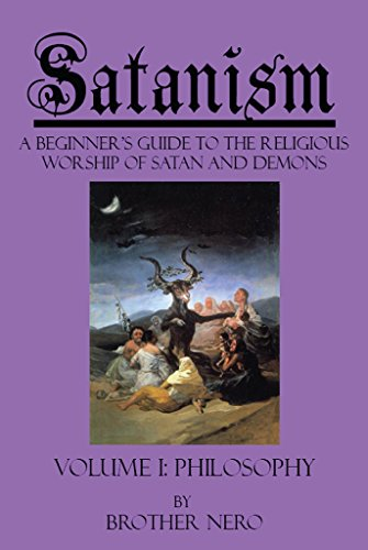 Satanism: A Beginner's Guide to the Religious Worship of Satan and Demons Volume I: Philosophy (English Edition)
