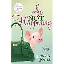 So Not Happening (The Charmed Life) by Jenny B. Jones (2009-05-04)