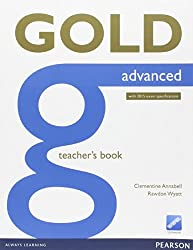 Gold Advanced Teacher's Book: Advanced