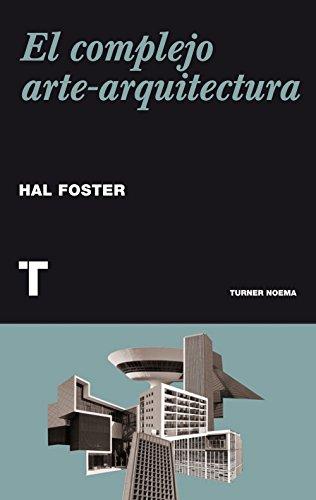 El complejo arte-arquitectura por Hal Foster