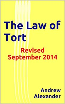 The Law of Tort: Revised September 2014 (English Law Series. Book 13) by [Alexander, Andrew]
