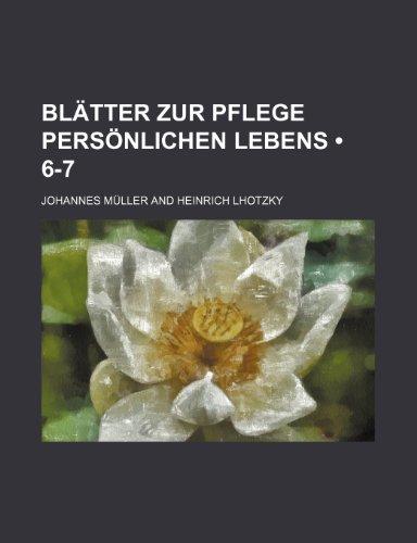 Blätter Zur Pflege Persönlichen Lebens (6-7)