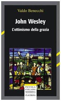 John Wesley. L'ottimismo della grazia