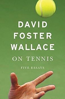 On Tennis: Five Essays (English Edition)