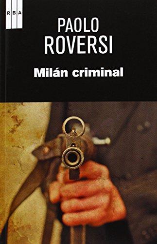 Milán criminal (SERIE NEGRA) de PAOLO ROVERSI (18 abr 2013) Tapa blanda