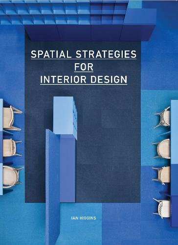 Spatial Strategies for Interior Design por Ian Higgins
