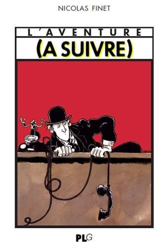 L'aventure (A suivre) 1978-1997 par Nicolas Finet