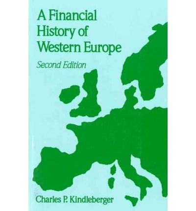 [(A Financial History of Western Europe)] [Author: Charles Poor Kindleberger] published on (September, 1993)