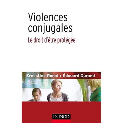 Violences conjugales : le droit d'être protégée