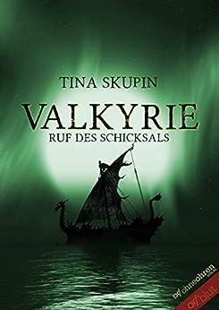 Valkyrie: Ruf des Schicksals von [Skupin, Tina]