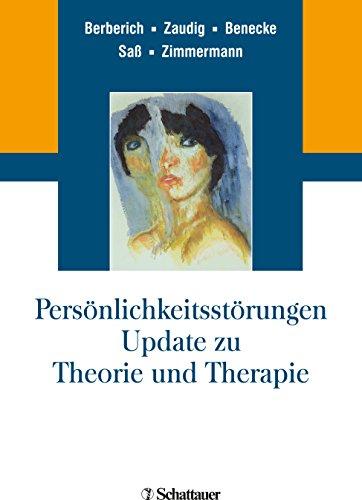 Persönlichkeitsstörungen: Update zu Theorie und Therapie