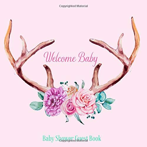 ok Welcome Baby: Deer Antlers Rustic Floral Boho Chic Theme Decorations | Sign in Guestbook Keepsake with Address, Baby Predictions, Advice for Parents, Wishes, Photo & Gift Log ()