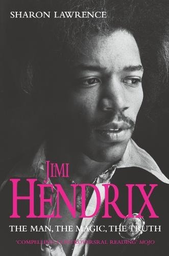 Jimi Hendrix Fb: The Man, the Magic, the Truth