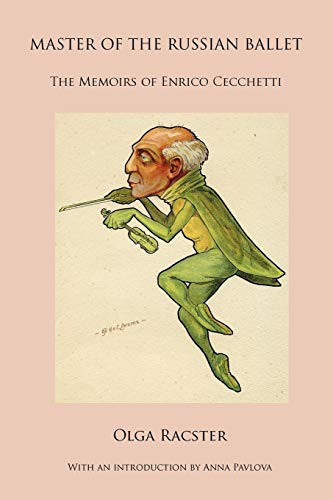 Master of the Russian Ballet - The Memoirs of Enrico Cecchetti di Olga Racster