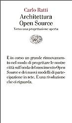Architettura Open Source: Verso una progettazione aperta (Vele Vol. 97) (Italian Edition)