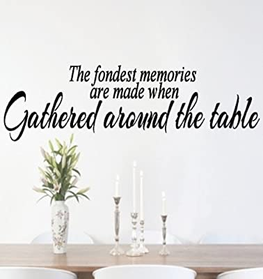 V&C Designs Ltd (TM) The fondest Memories are Made Gathered Around the Table Kitchen or Dining Room Quote Wall Sticker Wall Decal Wall Art Vinyl Wall Mural - inexpensive UK dining table store.