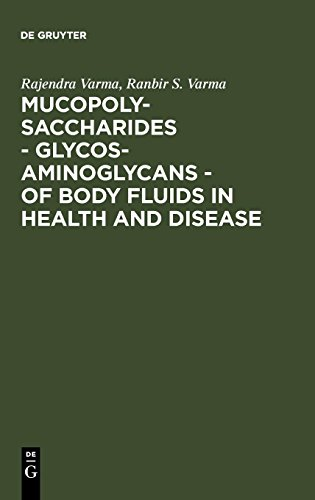 Mucopolysaccharides - Glycosaminoglycans - of body fluids in health and disease