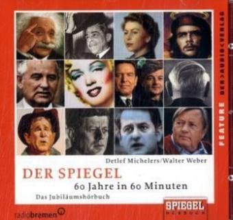 DER SPIEGEL. 60 Jahre in 60 Minuten: Das Jubiläumshörbuch. Feature