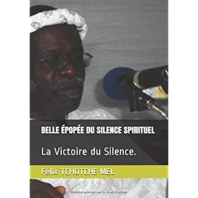 BELLE ÉPOPÉE DU SILENCE SPIRITUEL: La Victoire du Silence.