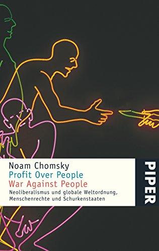 Profit Over People – War Against People: Neoliberalismus und globale Weltordnung, Menschenrechte und Schurkenstaaten (Noam Chomsky)
