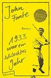 1933 war ein schlimmes Jahr: Roman von John Fante