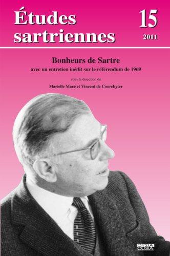 Bonheurs de Sartre. Avec un entretien inédit sur le Référendum de 1969 (Études Sartriennes 15/2011) par Collectif