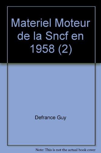 Materiel Moteur de la Sncf en 1958 (2) par Defrance Guy
