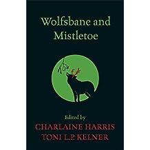 Wolfsbane and Mistletoe by Charlaine Harris (2011-11-10)