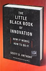 The Little Black Book of Innovation: How It Works, How to Do It by Scott D. Anthony (2011-12-27)