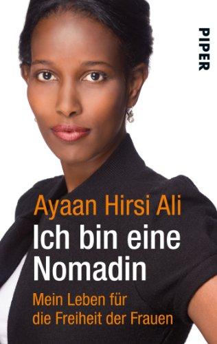 Ich bin eine Nomadin: Mein Leben für die Freiheit der Frauen (Piper Taschenbuch, Band 27330)